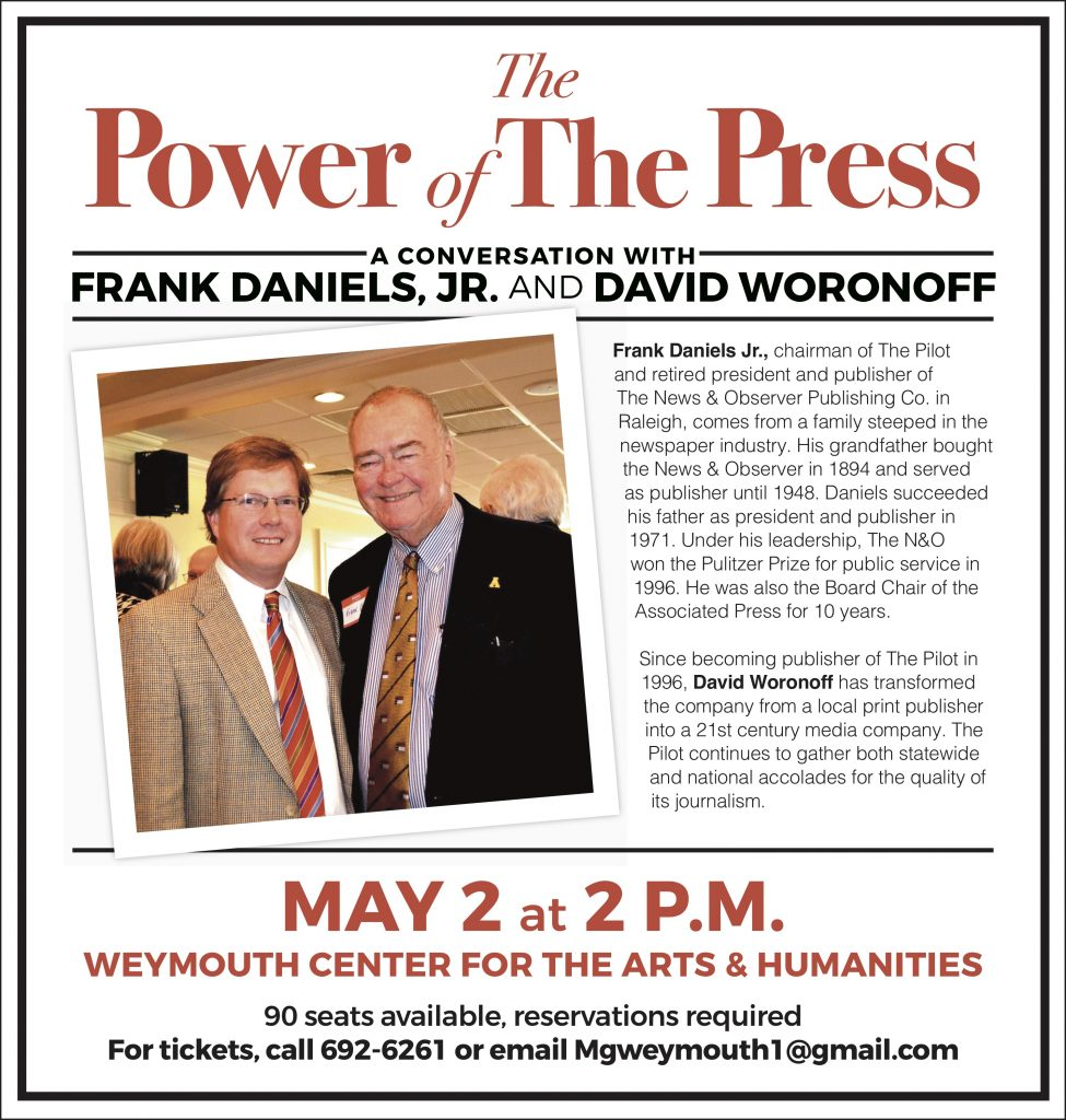 The Power of the Press: A Conversation with Frank Daniels, Jr and David Woronoff @ Weymouth Center for the Arts & Humanities | Southern Pines | North Carolina | United States
